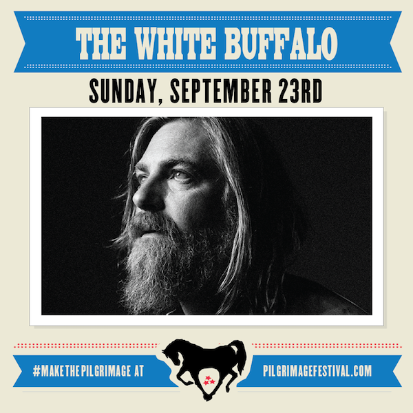 The White Buffalo is playing at Pilgrimage Music Festival on Sunday, September 23rd!