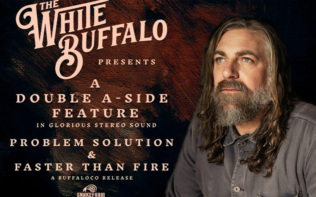 THE WHITE BUFFALO RELEASES DOUBLE A-SIDE SINGLES