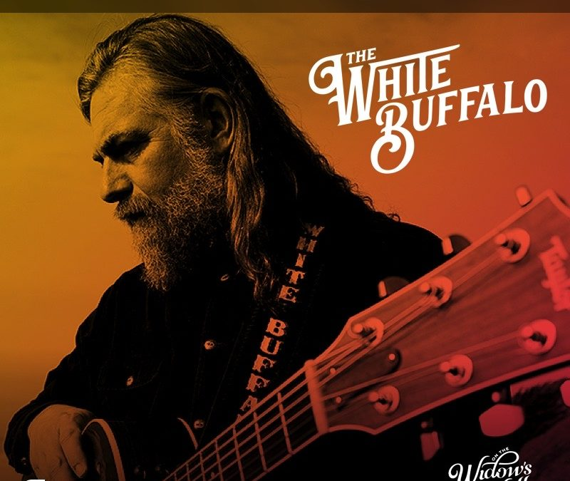 THE WHITE BUFFALO ANNOUNCES 'ON THE WIDOW'S WALK' EXCLUSIVE LIVE STREAM CONCERT + FAN CHAT