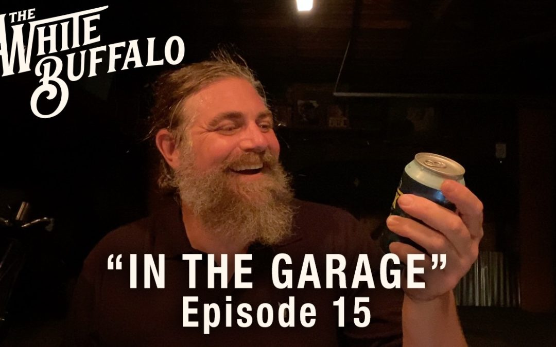 "THE WHITE BUFFALO RELEASES IN THE GARAGE EP. 15: ""NO HISTORY"""