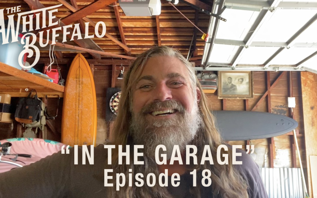 "THE WHITE BUFFALO RELEASES IN THE GARAGE EP. 18: ""GO THE DISTANCE"""