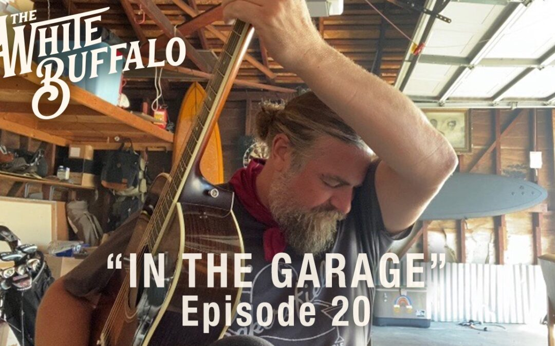 "THE WHITE BUFFALO RELEASES IN THE GARAGE EP. 20: ""COME JOIN THE MURDER"""