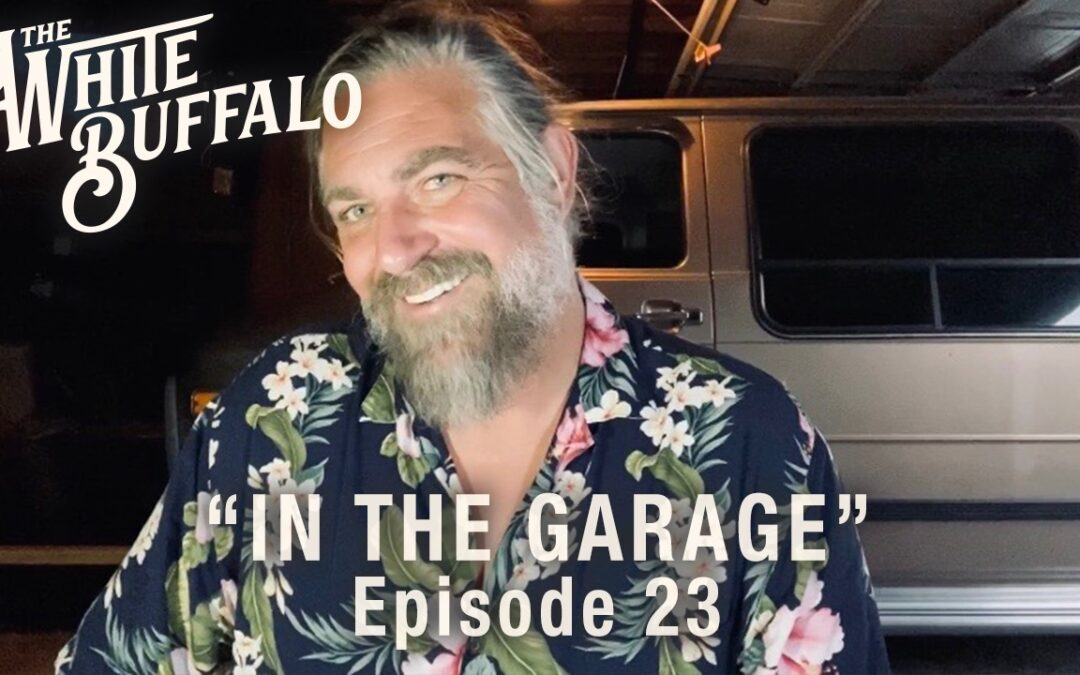 "THE WHITE BUFFALO RELEASES IN THE GARAGE EP. 23: ""SYCAMORE"""