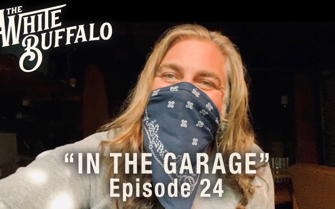 "THE WHITE BUFFALO RELEASES IN THE GARAGE EP. 24: ""THE WHISTLER"""