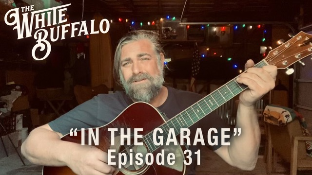 THE WHITE BUFFALO RELEASES IN THE GARAGE EPISODE 31: DAMNED