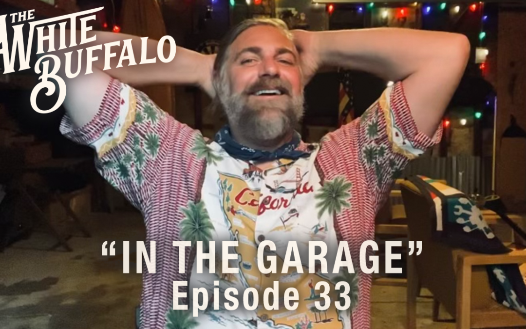 THE WHITE BUFFALO RELEASES IN THE GARAGE EPISODE 33: FANTASY